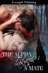 The Alpha Takes a Mate (Disaster of the Otherworld) - Sam Crescent