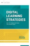 Digital Learning Strategies: How Do I Assign and Assess 21st Century Work? - Michael Fisher
