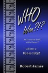WHO Won?!?: An Irreverent Look at the Oscars: 1944-1952 - Robert James