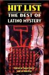Hit List: The Best of Latino Mystery - Sarah Cortez, Liz Martinez
