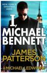 I, Michael Bennett (Michael Bennett #5) - James Patterson