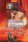 Gezähmt von sanfter Hand: Roman (German Edition) - Stephanie Laurens, Elke Pane-Bartels