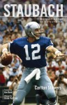 Staubach: Portrait of the Brightest Star - Carlton Stowers