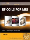 Handbook of RF Coils for MR Imaging and Spectroscopy - Thomas Vaughan, John Griffiths