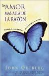 Un Amor Mas Alla de La Razon: Traslade El Amor de Dios de Su Mente a Su Corazon - John Ortberg
