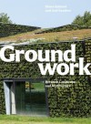 Groundwork: Between Landscape and Architecture - Diana Balmori, Joel Sanders