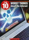The 10 Worst Things about the Internet - Catherine Rondina