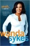 Yeah, I Said It - Wanda Sykes