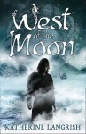 West of the Moon - Katherine Langrish