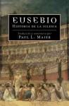 Historia Eclesiástica - Eusebius, Paul L. Maier, Paul L. Maier