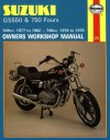 Suzuki GS550 and GS750 Fours 549cc 1977-82 and 748cc 1976-79 Owner's Workshop Manual (Motorcycle Manuals) - Mansur Darlington, Rik Paul, John Haynes