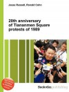 20th Anniversary of Tiananmen Square Protests of 1989 - Jesse Russell, Ronald Cohn