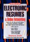 Electronic Resumes & Online Networking: How to Use the Internet to Do a Better Job Search, Including a Complete, Up-To-Date Resource Guide - Rebecca Smith