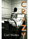 Crazy - Cari Waites