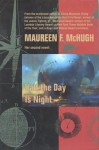 Half the Day is Night - Maureen F. McHugh