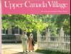 Upper Canada Village - John De Visser, William J. Patterson