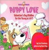 Puppy Love: Valentine's Day Riddles for the Young at Arf! - Lisa Eisenberg, Dave Klug