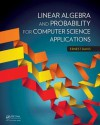 Linear Algebra and Probability for Computer Science Applications - Ernest Davis