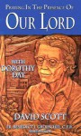 Praying in the Presence of Our Lord with Dorothy Day - David Scott