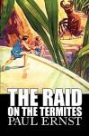 The Raid on the Termites - Paul Ernst