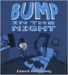 Bump in the Night - Edward Hemingway