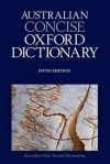 Australian Concise Oxford Dictionary 5th Edition - Bruce Moore