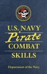 U.S. Navy Pirate Combat Skills - United States Department of the Navy, David Cole Wheeler