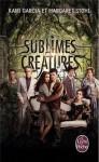 Sublimes créatures (Sublimes créatures, #1) - Kami Garcia, Margaret Stohl