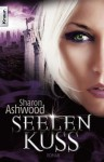 Seelenkuss (Dark Magic 03) - Sharon Ashwood, Sabine Schilasky