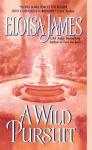 A Wild Pursuit (Duchess Quarter #3) - Eloisa James