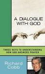 A Dialogue with God - Richard Cobb