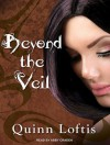 Beyond The Veil - Quinn Loftis, Abby Craden