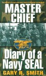 Master Chief: Diary of a Navy Seal - Alan Maki, Gary Smith