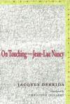On Touching: Jean-Luc Nancy - Jacques Derrida, Christine Irizarry