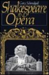 Shakespeare & Opera - Gary Schmidgall
