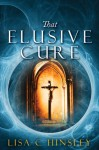 That Elusive Cure - Lisa C. Hinsley