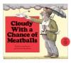 Cloudy with a Chance of Meatballs: with audio recording - Judi Barrett, Ron Barrett, Ronald Barrett
