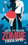 Zombie Thérapie (Zombie Thérapie, #1) - Jesse Petersen, Isabelle Troin