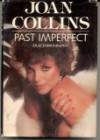 Past Imperfect: An Autobiography - Joan Collins