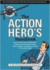 The Action Hero's Handbook - David Borgenicht, Joe Borgenicht