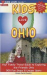 KIDS LOVE OHIO, 6th Edition: Your Family Travel Guide to Exploring Kid-Friendly Ohio. 500 Fun Stops & Unique Spots (Kids Love Travel Guides) - Michele Zavatsky
