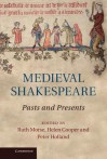 Medieval Shakespeare: Pasts and Presents - Ruth Morse, Helen Cooper, Peter Holland