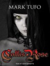 Callis Rose - Mark Tufo, Sean Runnette