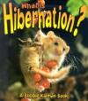 What is Hibernation? (Bobbie Kalman Books) - John Crossingham, Bobbie Kalman