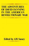 The Adventures of David Fanning in the American Revolutionary War - David Fanning