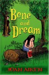Bone And Dream : A St. Boan Mystery - Joan Aiken, Caroline Crossland