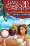Garcinia Cambogia For Weight Loss - Amanda Hamilton
