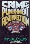 Crime, Punishment, and Resurrection - Michael Collins