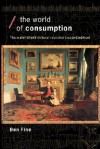 The World of Consumption: The Material and Cultural Revisited - Ben Fine