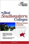 The Best Southeastern Colleges: 100 Great Schools to Consider (College Admissions Guides) - Princeton Review, Robert Franek, Tom Meltzer, Roy Opochinski, Tara Bray, Christopher Maier, Carson Brown